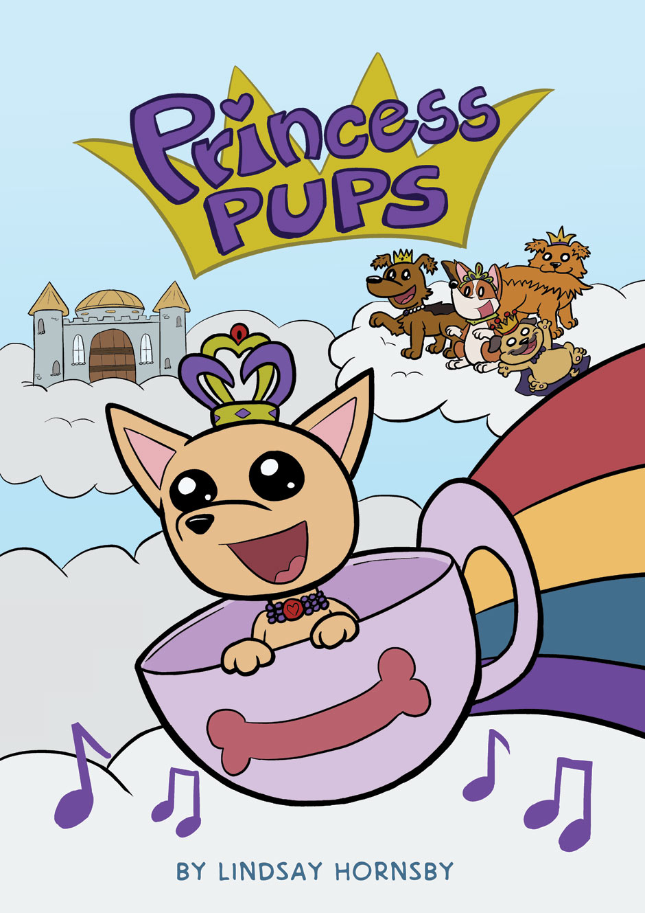 Cover of Princess Pups. TeaCup Pup is a small pup with a crown flying by in a ridable teacup. Four other Princess Pups are in the background.